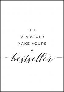 Life is a story make yours a bestseller I
