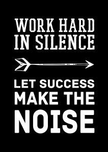 Work hard in silence - Vit text med svart bakgrund