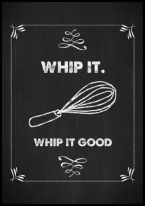 Whip it - Whip it good - Poster - 21x29,7 cm (A4)