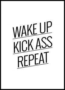 Wake up Kick ass Repeat -