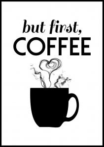 But first coffee - Svart