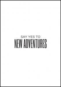 Say yes to new adventures II