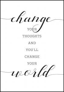 Change your thought and you'll change your world