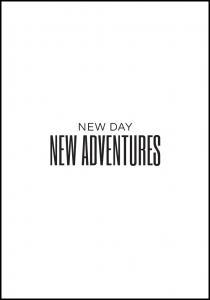 New day - NEW ADVENTURES