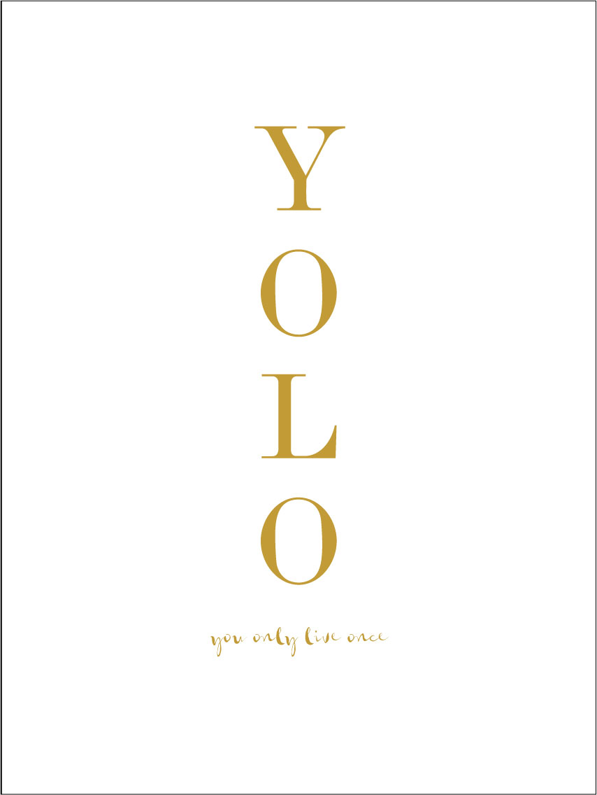 YOLO - You only live once - Guld